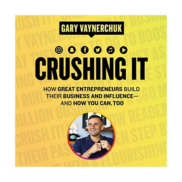 51AS0ouHGXL. SS600  - Crushing It!: How Great Entrepreneurs Build Their Business and Influence-and How You Can, Too