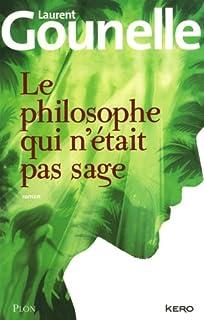 Le philosophe qui n'était pas sage, Gounelle, Laurent