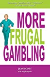 More Frugal Gambling, Jean Scott, 0929712412