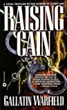 Raising Cain, Gallatin Warfield, 0446605131