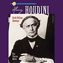 Sterling Biographies: Harry Houdini Audiobook by Rita Thievon Mullin Narrated by Kevin Pariseau