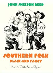 Southern Folk, Plain & Fancy: Native White Social Types (Mercer University Lamar Memorial Lectures Ser.)