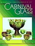 Standard Encyclopedia of Carnival Glass, Bill Edwards, 1574320386