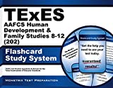 TExES (202) AAFCS Human Development & Family Studies 8-12 Exam Flashcard Study System: TExES Test Practice Questions & Review for the Texas Examinations of Educator Standards by TExES Exam Secrets Test Prep Team