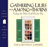 Gathering Lilies from among the Thorns, Tim LaHaye and Beverly LaHaye, 089221368X