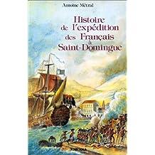 Expedition des Francais a Saint-domingue Sous le Consulat