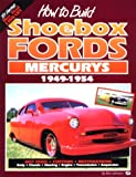 How to Build Shoebox Fords/Mercurys : 1949-1954, Johnson, Rich, 1878772155