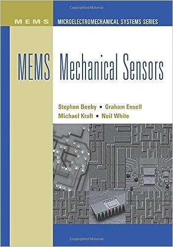 Mems Mechanical Sensors Microelectromechanical Systems Series Steve P Beeby Graham Ensel Michael Kraft Ebook Amazon Com