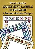 Quilt Gift Labels in Full Color, Muncie Hendler, 0486264491
