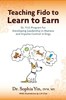 Has anyone used Dr. Sophia Yin's learn to earn program ...
