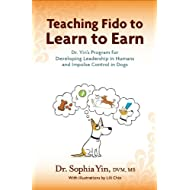 Teaching Fido to Learn to Earn: Dr. Yin's Program for Developing Leadership in Humans and Impulse Control in Dogs