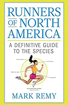 Runners of North America: A Definitive Guide to the Species by [Mark Remy]