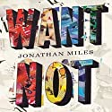 Want Not Audiobook by Jonathan Miles Narrated by Therese Plummer
