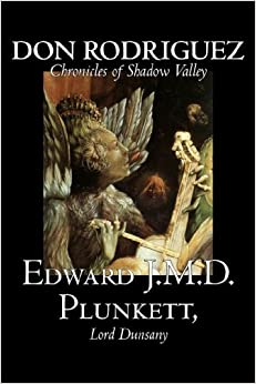 By Plunkett, Edward J M D [ [ Don Rodriguez: Chronicles of Shadow Valley ] ] Aug-2006[ ]