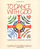 To Dance with God, Gertrud M. Nelson, 0809128128