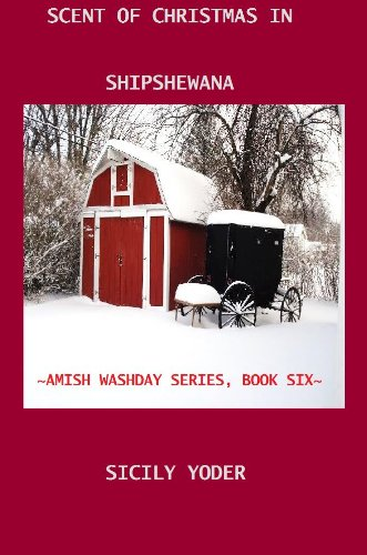 Book: Scent of Christmas in Shipshewana (Amish Washday Books) by Sicily Yoder