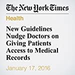 New Guidelines Nudge Doctors on Giving Patients Access to Medical Records | Robert Pear