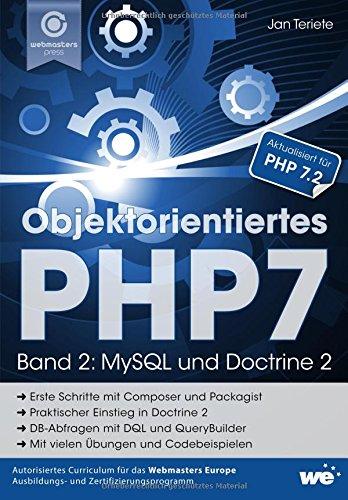Objektorientiertes PHP7 (Band 2): MySQL und Doctrine 2 Taschenbuch – 19. April 2018 Jan Teriete Independently published 1980879524