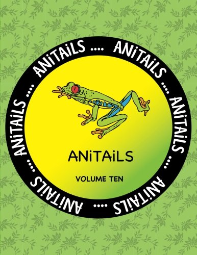 ANiTAiLS Volume Ten: Learn about the Red-eyed Tree Frog,Greater Flying Fox,Emerald Tree Boa,Yellow Tang,Western Scrub Jay,Yak,Subittern,Banggai ... All stories based on facts. (Volume 10) - Yellow Tang Animals