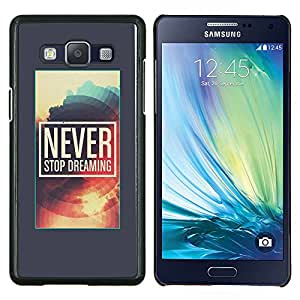 Never Stop Dreaming Poster gris Sun- Metal de aluminio y de plástico duro Caja del teléfono - Negro - Samsung Galaxy A5 / SM-A500