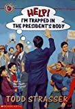 Help! I'm Trapped in the President's Body, Todd Strasser, 0590921665