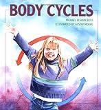Body Cycles, Michael Elsohn Ross, 076131816X