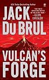 Vulcan's Forge, Jack Du Brul, 0451412109