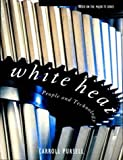 img - for White Heat: People and Technology book / textbook / text book