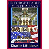 Unforgettable Yesterdays: A Collection of Historic Poems, Lyrics, Chants and Essays