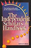 img - for Independent Scholar's Handbook: How to Turn Your Interest in Any Subject into Expertise book / textbook / text book