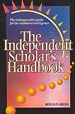 Independent Scholar's Handbook, Ronald Gross, 0898155215