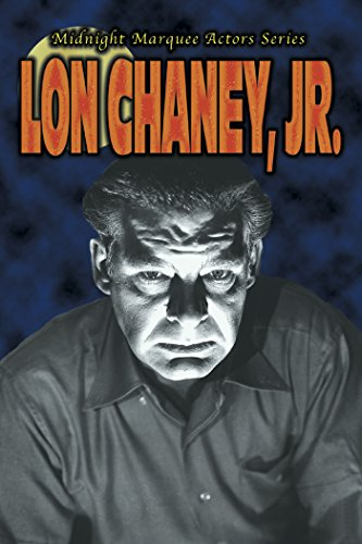 Midnight Marquee Actors Series: Lon Chaney, Jr.