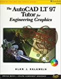 The AutoCAD LT 97 Tutor for Engineering Graphics, Kalameja, Alan J., 0766804747