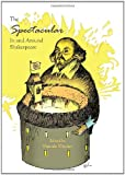 The Spectacular in and Around Shakespeare, Drouet, Pascale, 144381105X