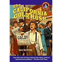 The California Gold Rush: (Reissue) (Landmark Book) by May McNeer (1987-06-12)