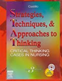 Strategies, Techniques and Approaches to Thinking : Critical Thinking Cases in Nursing, de Castillo, Sandra Luz Martinez, 1416025758