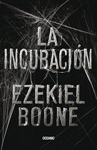 La incubacion (Spanish Edition) [Ezekiel Boone] (Tapa Blanda)