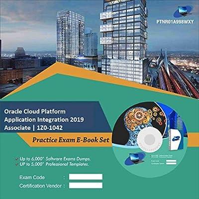 Oracle Cloud Platform Application Integration 2019 Associate 1Z0-1042 Online Certification Video Learning Success Bundle (DVD)