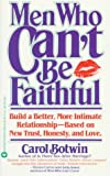 img - for Men Who Can't be Faithful: Build a Better, More Intimate Relationship-Based on New Trust book / textbook / text book