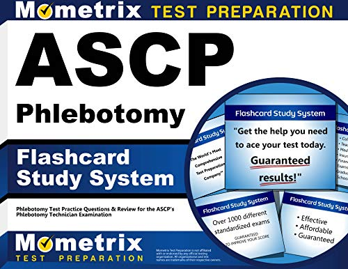 ASCP Phlebotomy Exam Flashcard Study System: Phlebotomy Test Practice Questions & Review for the ASCP's Phlebotomy T