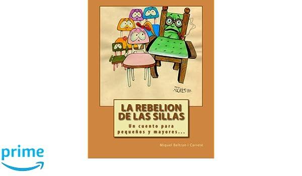 La Rebelion de las Sillas: Un cuento para pequenos y mayores ...