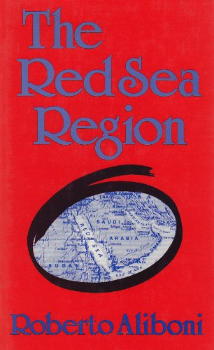 The Red Sea Region: Local Actors and the Superpowers (Contemporary Issues in the Middle East (Hardcover))