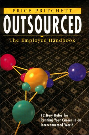 Outsourced: The Employee Handbook - 12 New Rules for Running Your Career in an Interconnected World (Rules New Running)