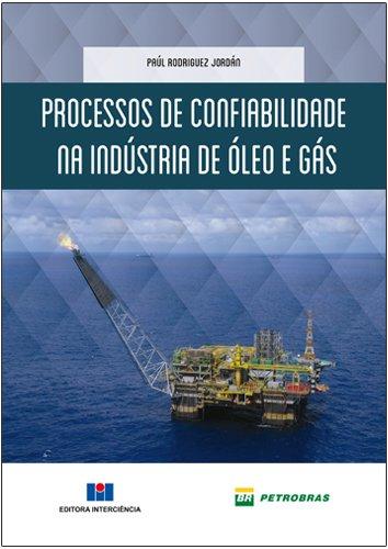 Processos de Confiabilidade na Indústria de Óleo e Gás