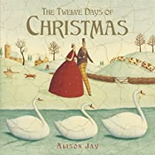 Twelve Days of Christmas by Alison Jay (2014-09-01)