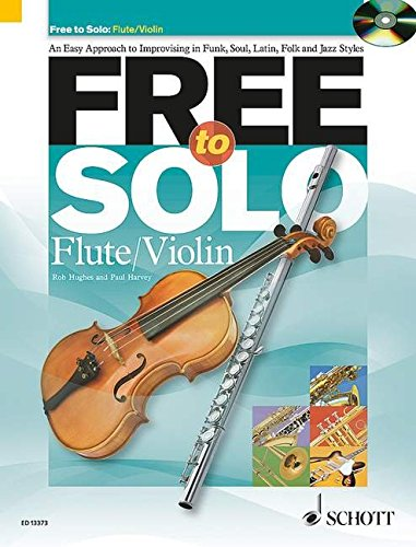 Free to Solo Flute or Violin: An Easy Approach to Improvising in Funk, Soul, Latin Folk and Jazz ()