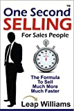 One Second Selling for Sales People (One Second Series Book 1)