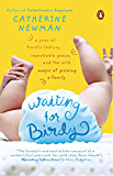 Waiting for Birdy: A Year of Frantic Tedium, Improbable Grace, and the Wild Magic of Growing a Family