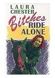 Bitches Ride Alone, Laura Chester, 0876858485