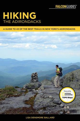 Hiking the Adirondacks: A Guide to the Area's Greatest Hiking Adventures (Falcon Guides)